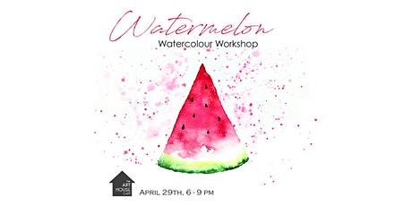 Watermelon - Watercolour Workshop tickets