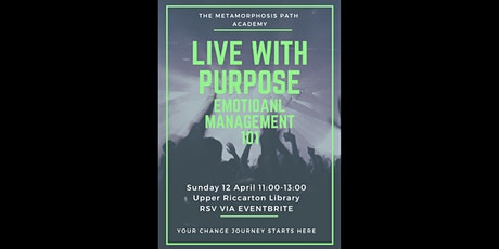 Live with Purpose-Emotional Management 101 tickets