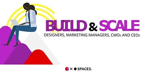 Build & Scale for web designers, marketing managers, CMOs and CEOs tickets