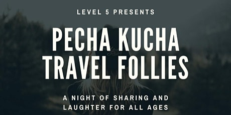 PechaKucha: Travel Follies tickets