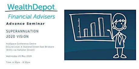 "Wealth Depot - Advance Seminar - ""Super - 2020 Vision"" tickets"