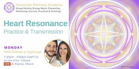 Heart Resonance Energy Practice & Transmission (In Villa and Online) tickets