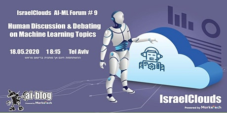 IsraelClouds AI-ML Forum#9- Human Discussion & Debating on Machine Learning tickets