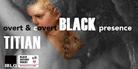 Black presence in Titian tickets