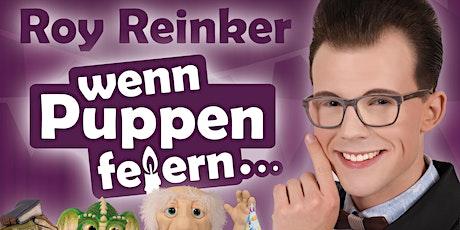 Roy Reinker - Wenn Puppen feiern Tickets