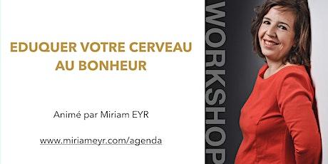 Séminaire  à Montréal - Eduquer son cerveau au bonheur billets