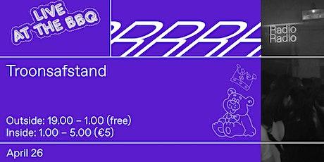 King's Night: Troonsafstand - Live at the BBQ x Radio Radio tickets