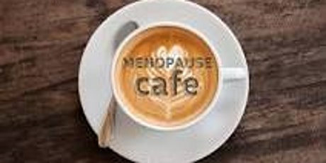 Velindre University NHS Trust Workplace Menopause Cafe - 15th April 2020 tickets
