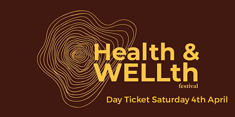 Day Ticket Saturday 3rd October - Health & WELLth Festival billets
