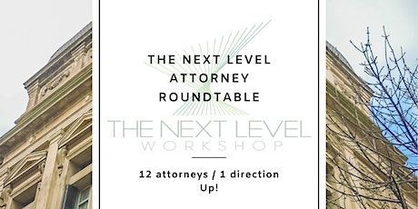 The Next Level Attorney Roundtable Meeting  tickets