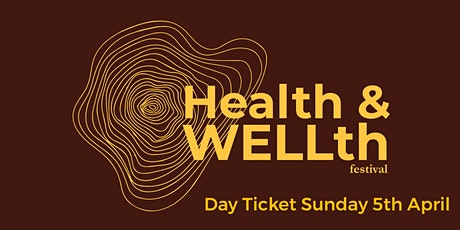 Day Ticket Sunday 4th October - Health & WELLth Festival tickets