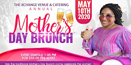 The Xchange Venue & Catering Annual Mother's Day Brunch tickets