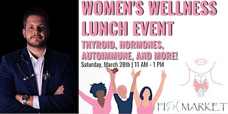 Wellness For Women Lunch Event: Functional Medicine Guru Dr. Corey Riser tickets