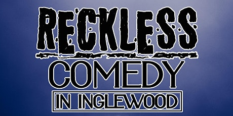 Reckless Comedy in Inglewood at The Swans of Inglewood. Every Thursday 8pm tickets