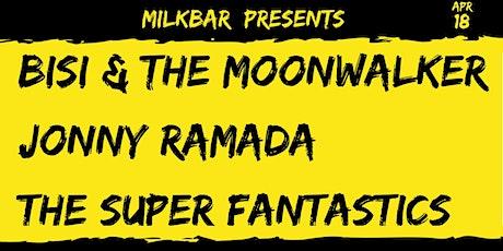 Bisi & the Moonwalker, Jonny Ramada, The Super Fantastics - April 18 tickets