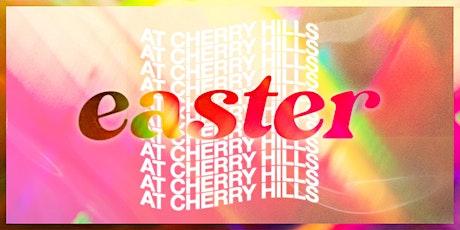Easter at Cherry Hills tickets