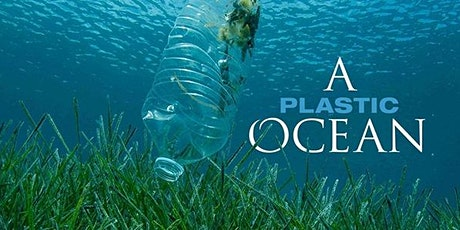 Earth Day film screening: A Plastic Ocean + discussion tickets