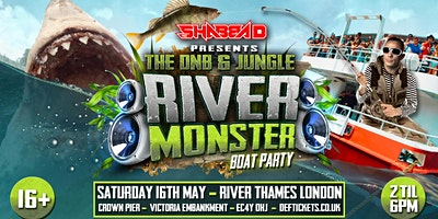 Shabba D presents an Exclusive 16+ VIP River Monster Boat Party Poster