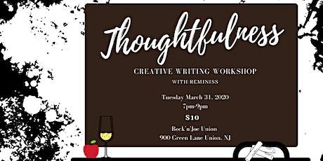 Thoughtfulness Creative Writing Workshop  tickets