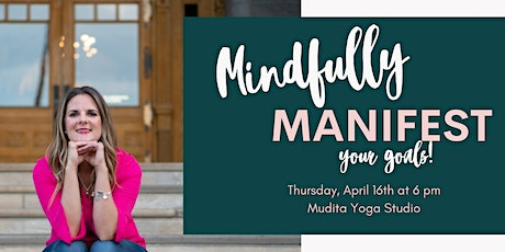 Mindfully Manifest Your Goals tickets