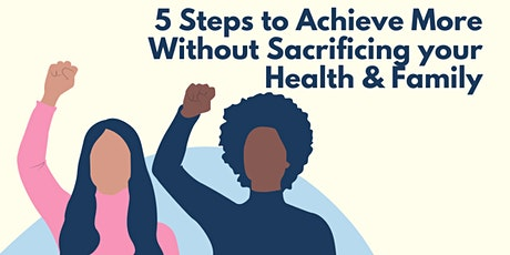 From Hobby to Income in 5 Steps, Without Sacrificing your Health and your Family tickets