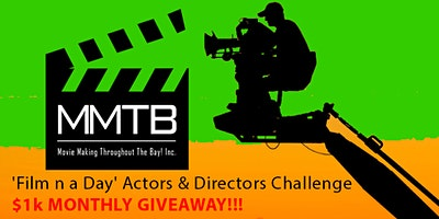 SAC/Roseville-'Film n a Day' Actors/Dirctors Chllnge/Potlck- $1,000 Giveawy