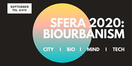SFERA 2020: BIOURBANISM tickets