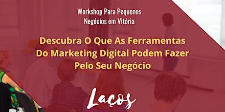 Workshop Marketing Digital Para Pequenos Negócios - Vitória/ES ingressos