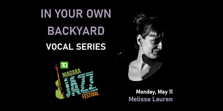 """In Your Own Backyard"" Vocal Series, Part Three: Melissa Lauren tickets"