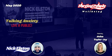 Nick Elston - Talking Anxiety Live & Public - May 2020 tickets