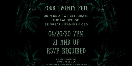 Four Twenty Fete A Launch Event For Be Great Vitamins And CBD tickets