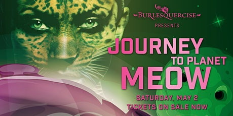 Journey to Planet Meow - presented by Burlesquercise tickets