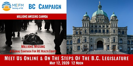 Millions Missing BC Campaign for ME Health Equality: BC Legislature, Victoria tickets