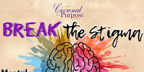 Break the Stigma-Mental Health Edition tickets