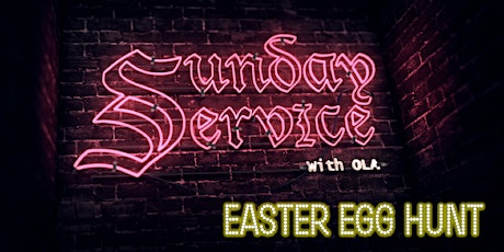 [COMEDY EVENT] Sunday Service with Ola LXIII - Easter Egg Hunt Edition tickets