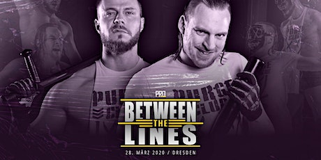 PRO Between the Lines - Wrestling in Dresden LIVE erleben! Tickets