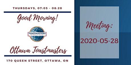 Good Morning! Ottawa Toastmasters , 2020-05-28 tickets