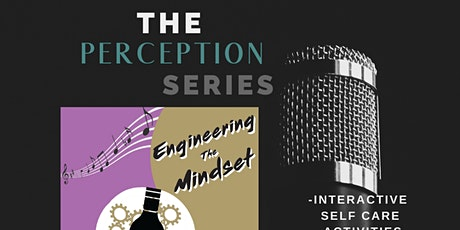 The Perception Series:  Engineering The Mindset tickets
