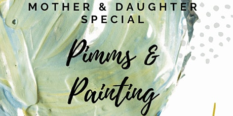 Pimms & Painting Mother Daughter Special tickets