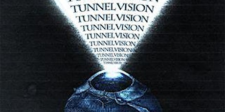 Tunnel Vision presented by NVRWLKALN tickets
