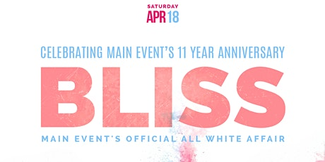 BLISS: Main Event's Annual All White Affair tickets