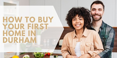 How To Buy Your First Home in Durham tickets