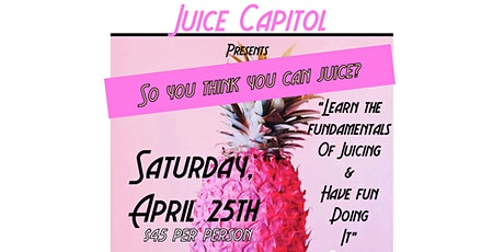 So you think you can juice? tickets
