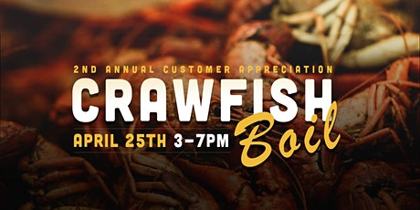 2nd Annual Customer Appreciation Crawfish Boil tickets