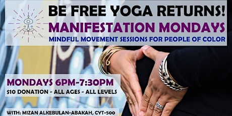 BE FREE YOGA - Manifestation Mondays Mindful Movement Sessions tickets