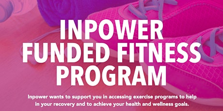 Inpower Funded Fitness Exercise and Nutrition Workshop Part 2   tickets