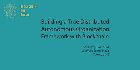 Building a True Distributed Autonomous Organization Framework w/ Blockchain tickets