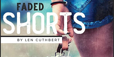 FADED SHORTS by Len Cuthbert (Premiere of 7 New Short Plays) tickets