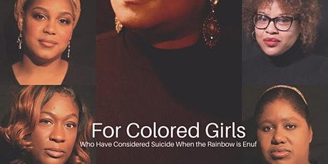 """""""For Colored Girls Who Have Considered Suicide When the Rainbow is Enuff"""" tickets"""