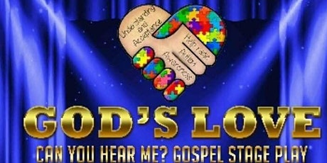 God's Love.. Can you hear me? Gospel Stage Play tickets